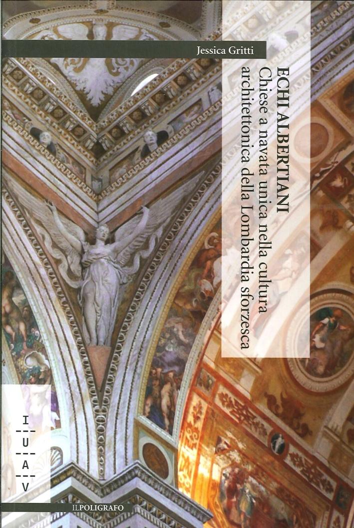 Echi Albertiani. Chiese a Navata Unica nella Cultura Architettonica delle Lombardia Sforzesca