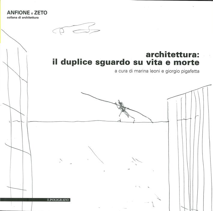 Architettura. Il Duplice Sguardo Su Vita e Morte. con DVD