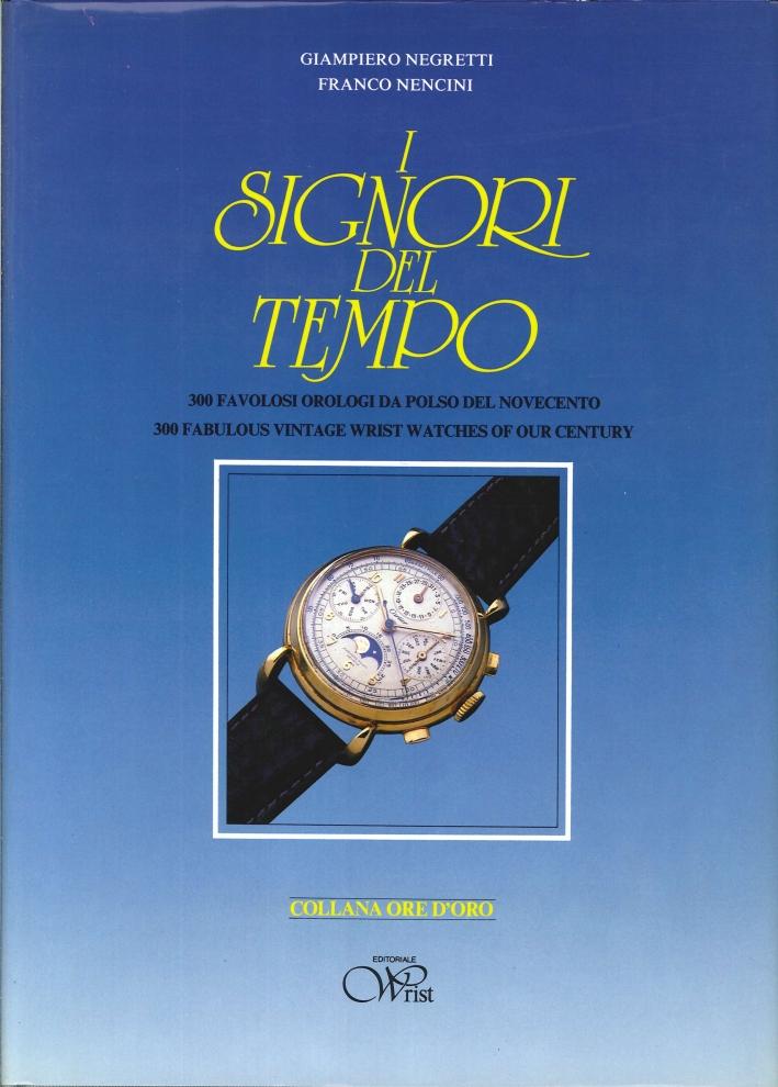I Signori del Tempo. 300 favolosi orologi da polso del novecento