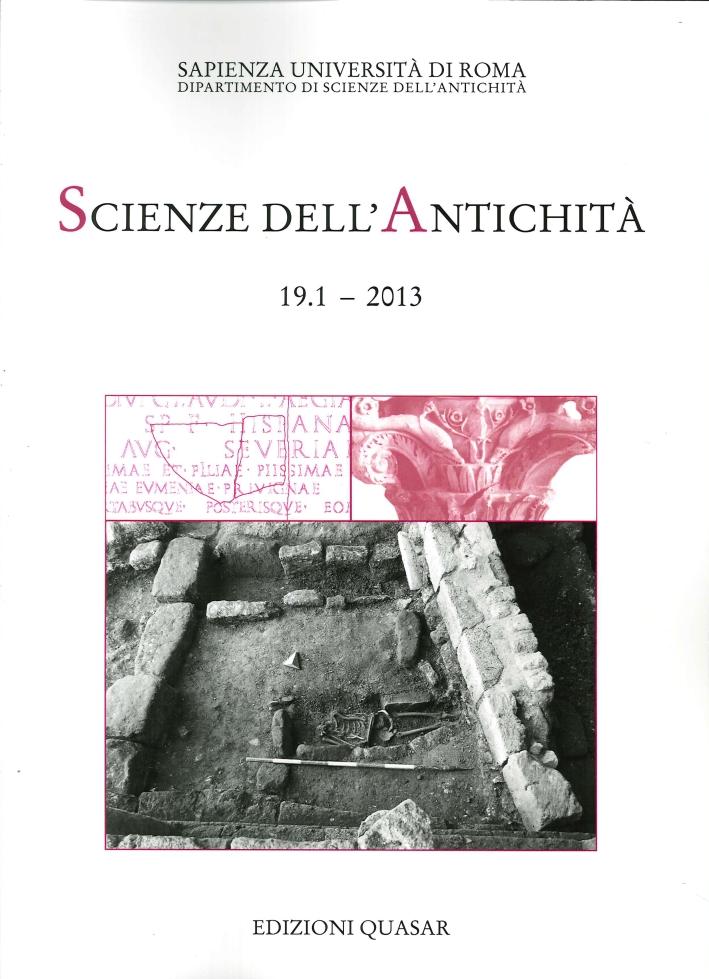Scienze dell'Antichità. Storia, Archeologia, Antropologia (2013). Ediz. Italiana e Inglese. Vol. 19/1