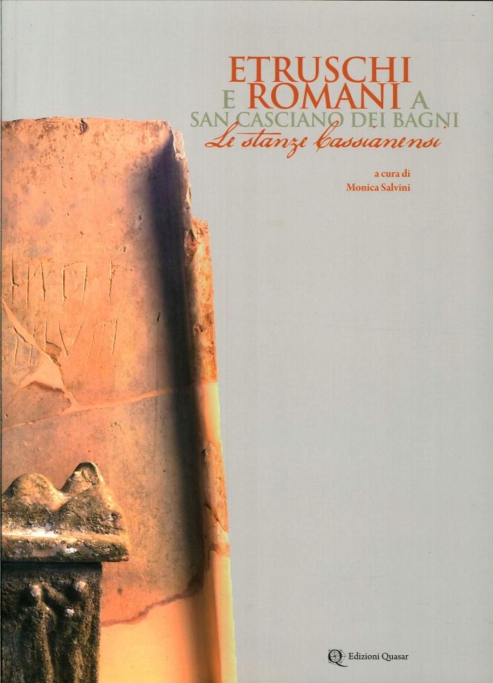 Etruschi e Romani a San Casciano dei Bagni. Le Stanze Cassianensi