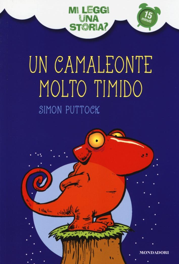Un camaleonte molto timido. Mi leggi una storia? Ediz. illustrata