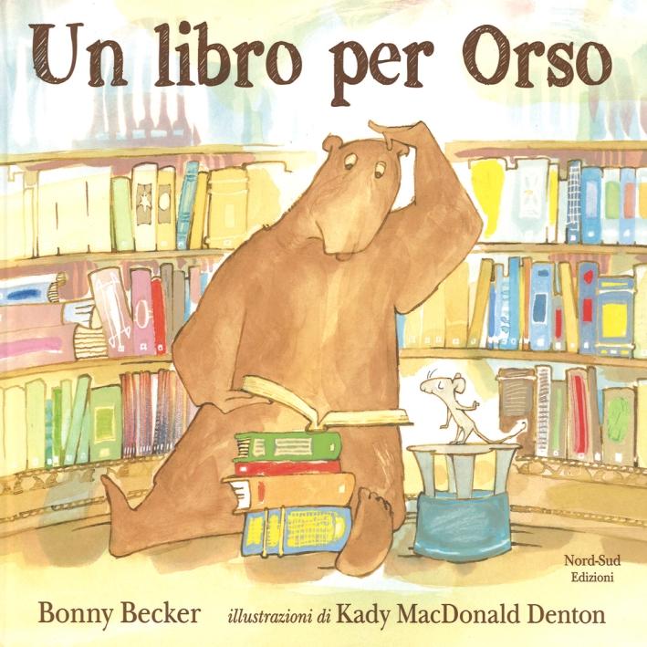 Un libro per Orso. Ediz. illustrata