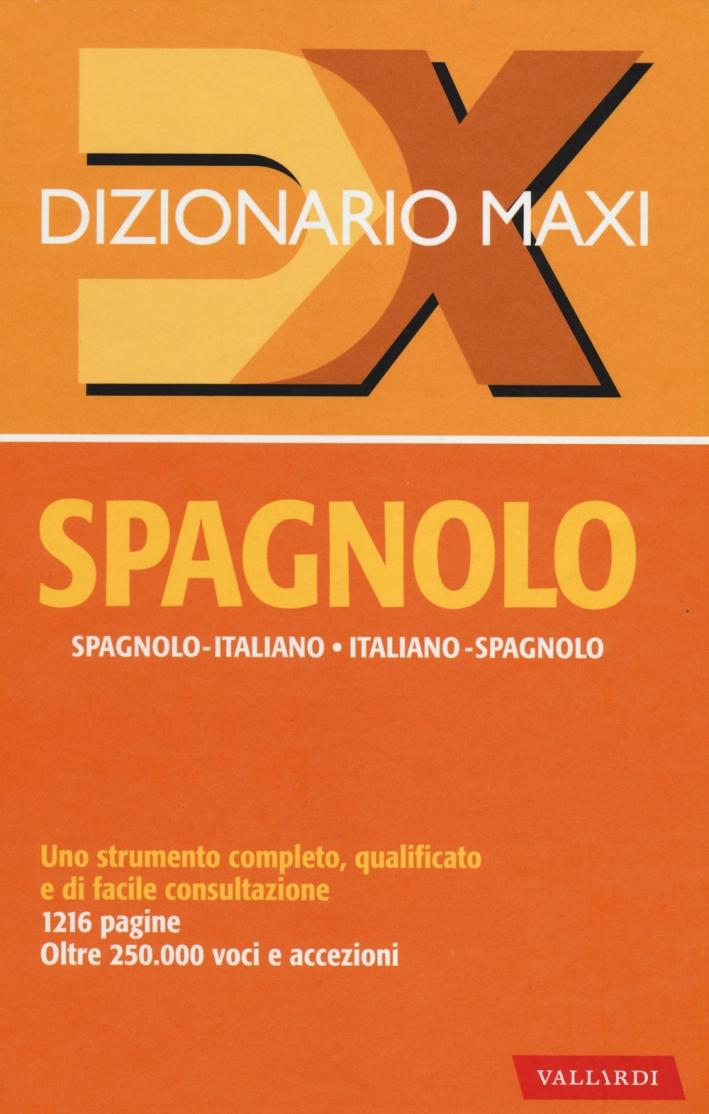 Dizionario maxi. Spagnolo. Spagnolo-italiano, italiano spagnolo. Ediz. bilingue