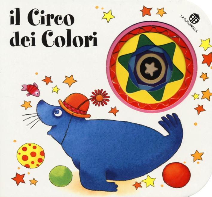 Il circo dei colori. Ediz. illustrata