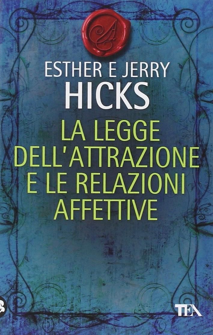 La Legge dell'Attrazione e le Relazioni Affettive.