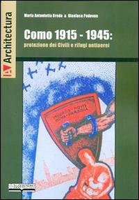 Como 1915-1945. Protezione dei civili e rifugi antiaerei.