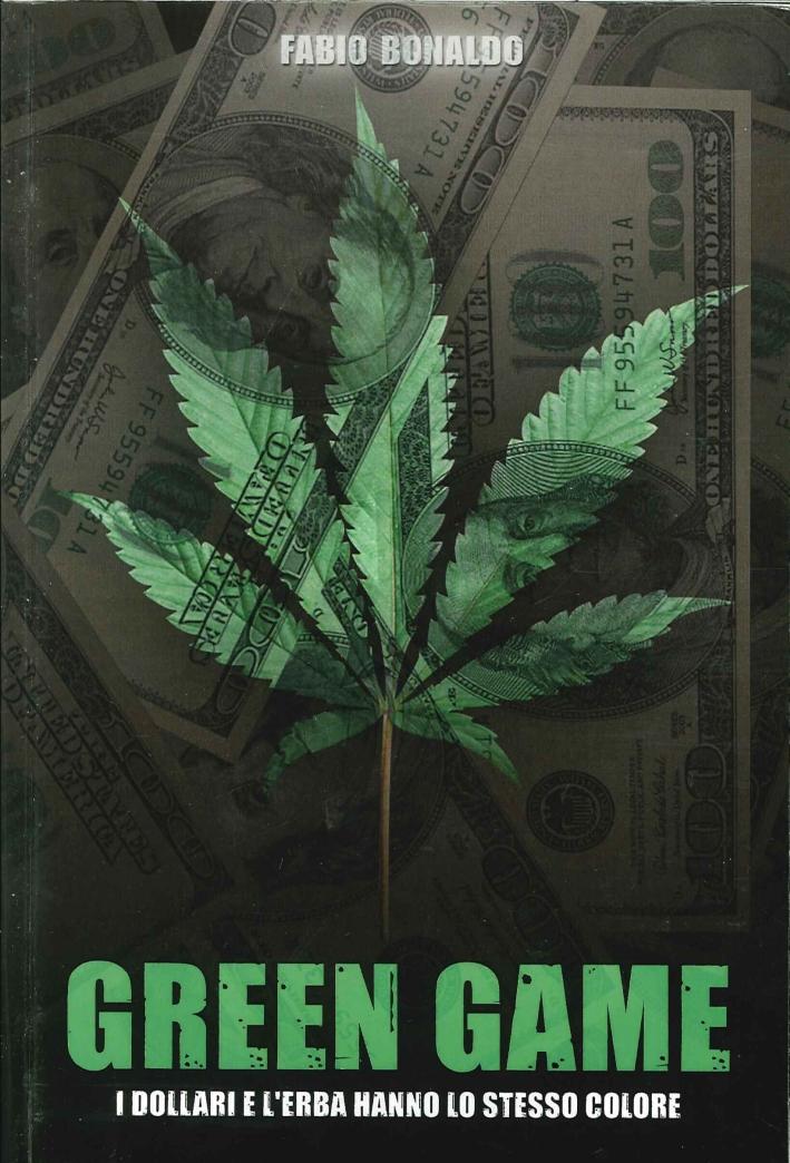 Green Game. I Dollari e l'Erba Hanno lo Stesso Colore.