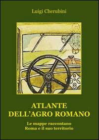 Atlante dell'Agro Romano e il Suo Territorio