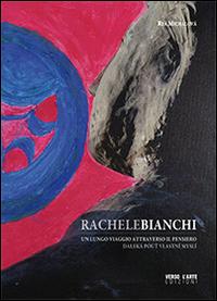 Rachele Bianchi. Un Lungo Viaggio Attraverso il Pensiero