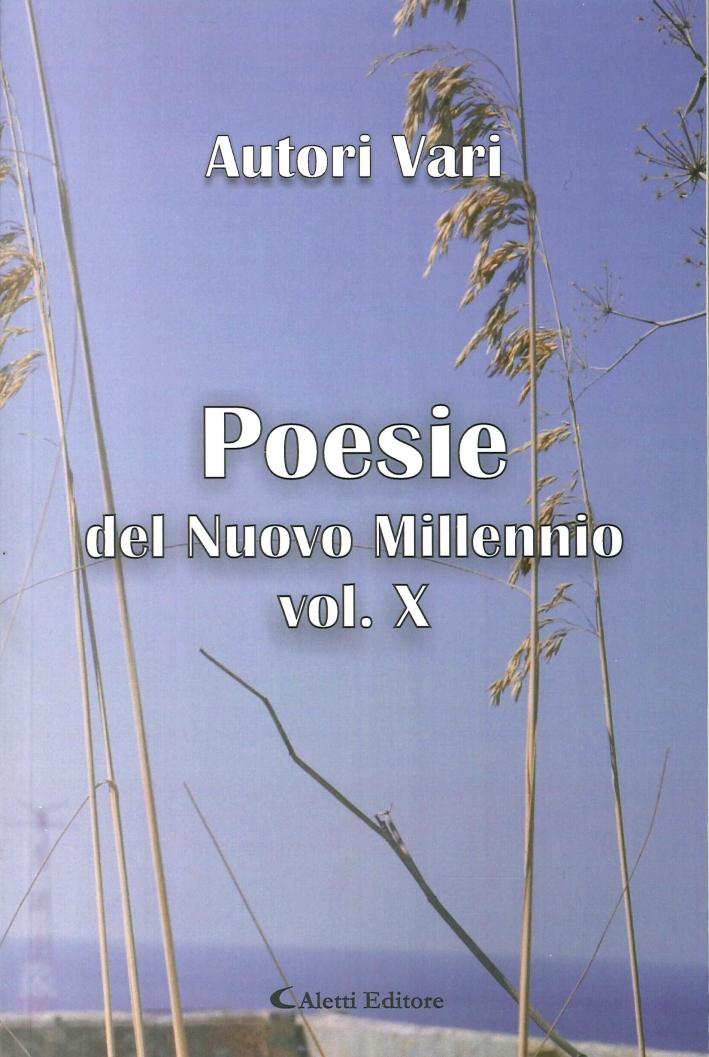 Poesie del nuovo millennio. Vol. 10