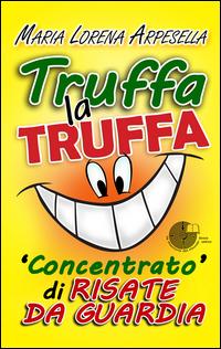 Truffa la Truffa. Concentrato di Risorse Da Guardia.