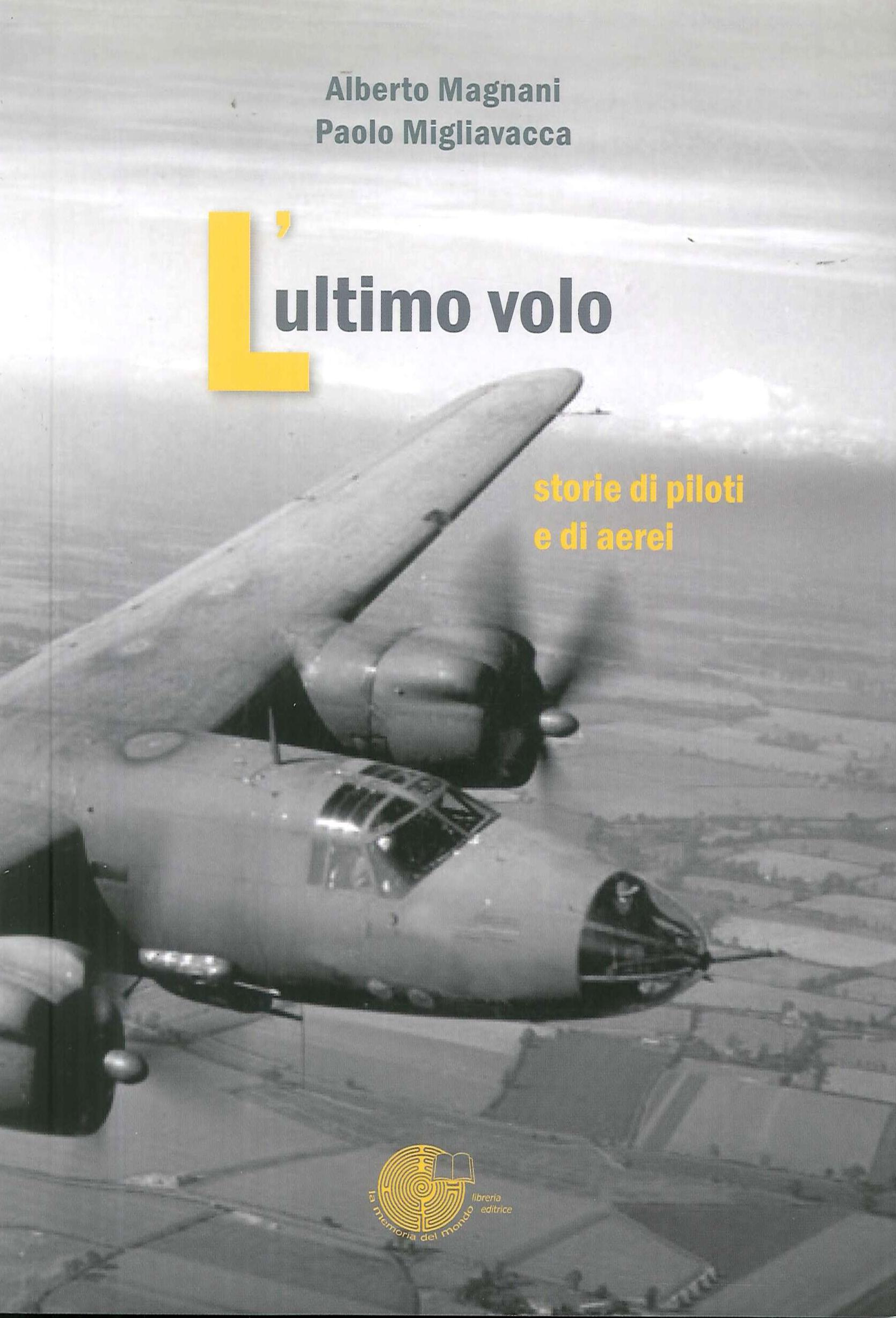 L'ultimo volo. Storia di piloti e di aerei