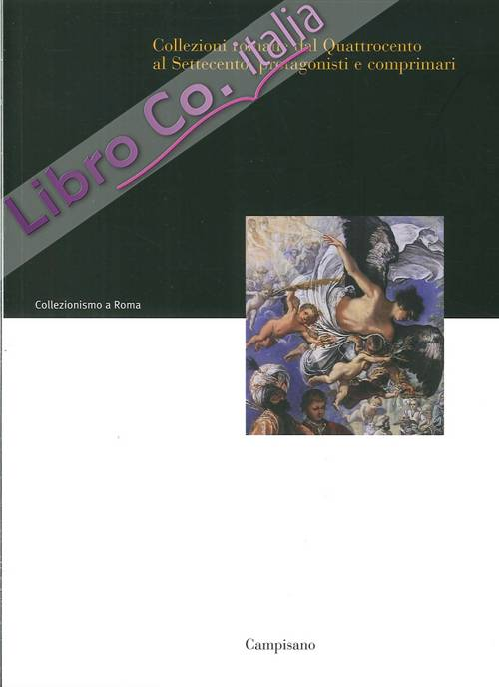 Collezioni Romane dal Quattrocento al Settecento. Protagonisti e Comprimari