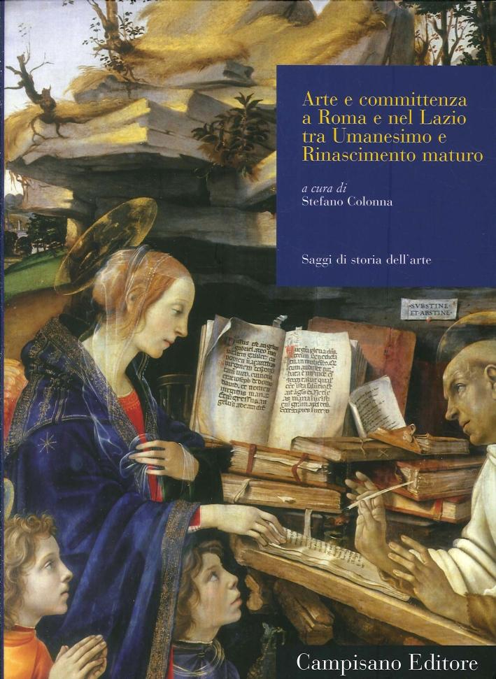 Arte e Committenza a Roma e nel Lazio tra Umanesimo e Rinascimento Maturo