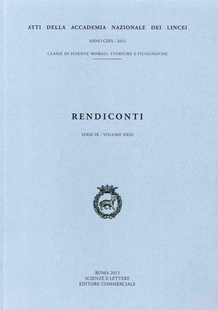 Rendiconti Lincei. Scienze Morali, Storiche e Filologiche. Serie IX - Vol 23