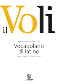 Il Voli. Vocabolario di latino. Latino-italiano, italiano-latino. Con schede grammaticali.