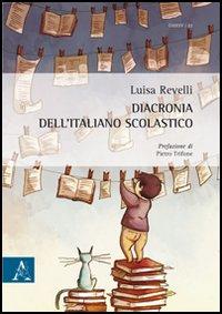 Diacronia dell'italiano scolastico.