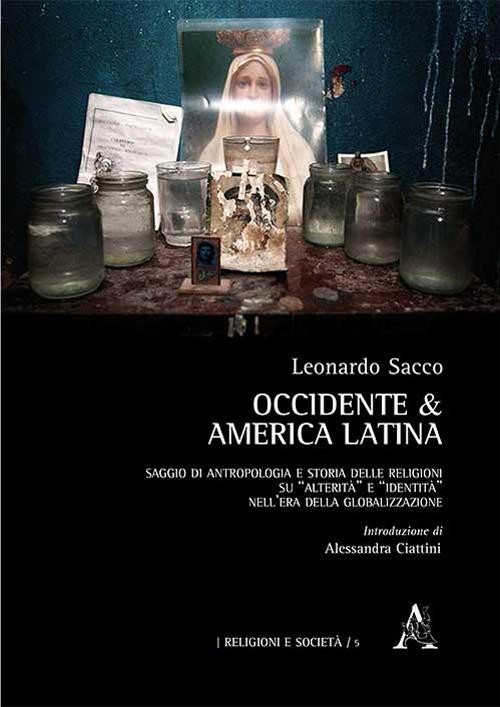 Occidente & America Latina. Saggio di antropologia e storia delle religioni su