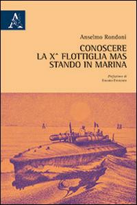 Conoscere la 10° Flottiglia Mas stando in Marina.