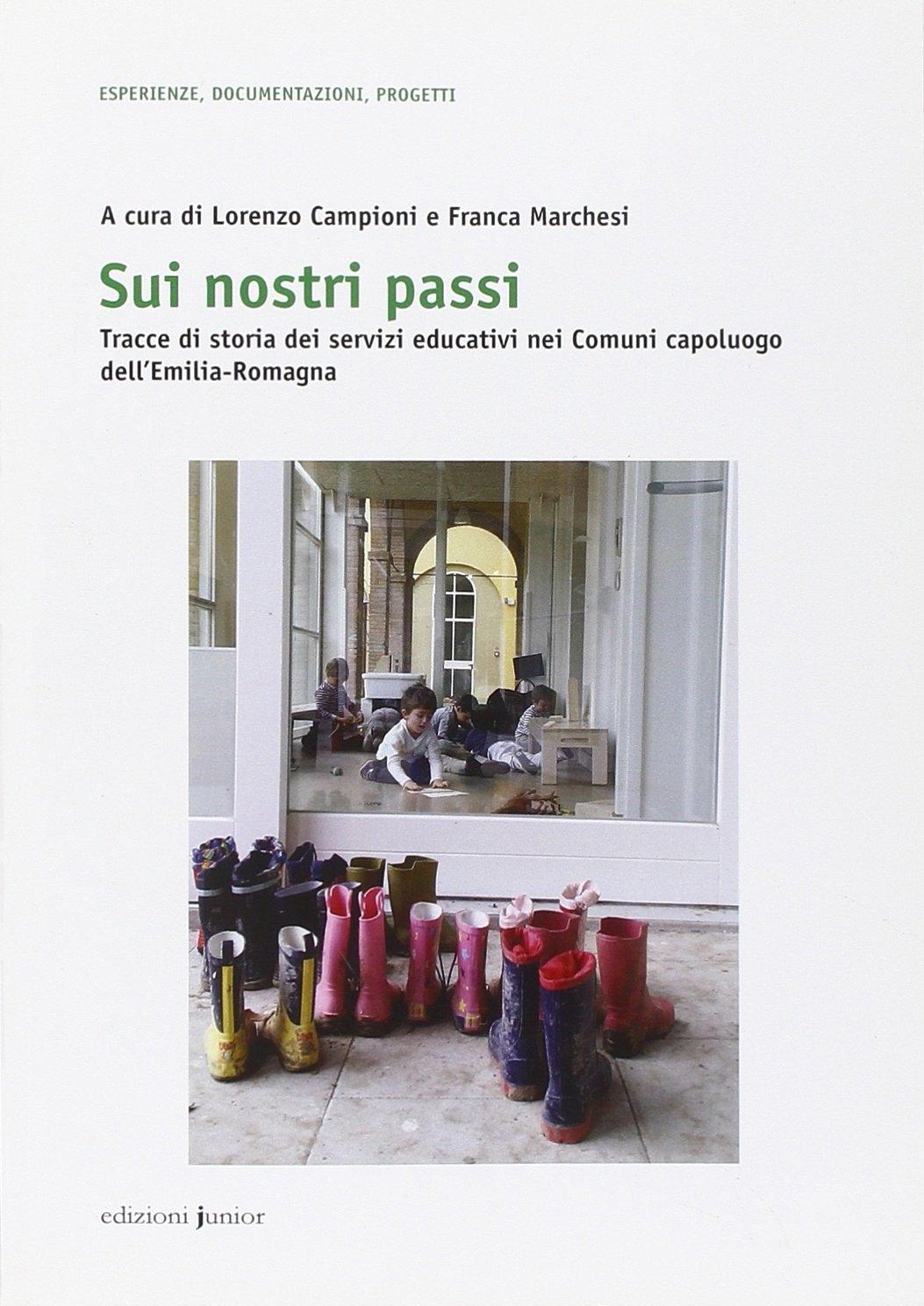 Sui nostri passi. Tracce di storia dei servizi educativi nei Comuni capoluogo dell'Emilia-Romagna