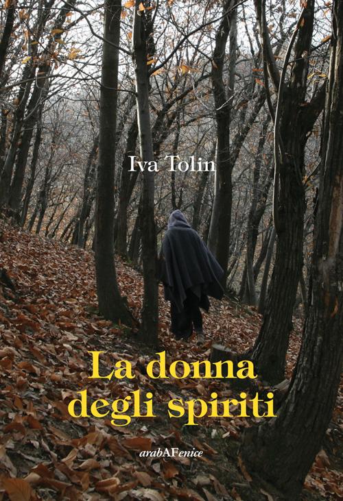 La donna degli spiriti.