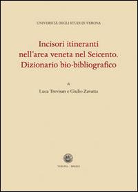 Incisori itineranti nell'area veneta nel Seicento. Dizionario bio-biografico.