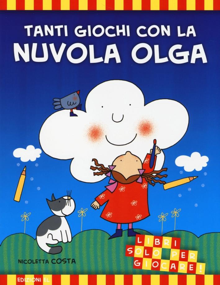 Tanti giochi con la nuvola Olga. Ediz. illustrata