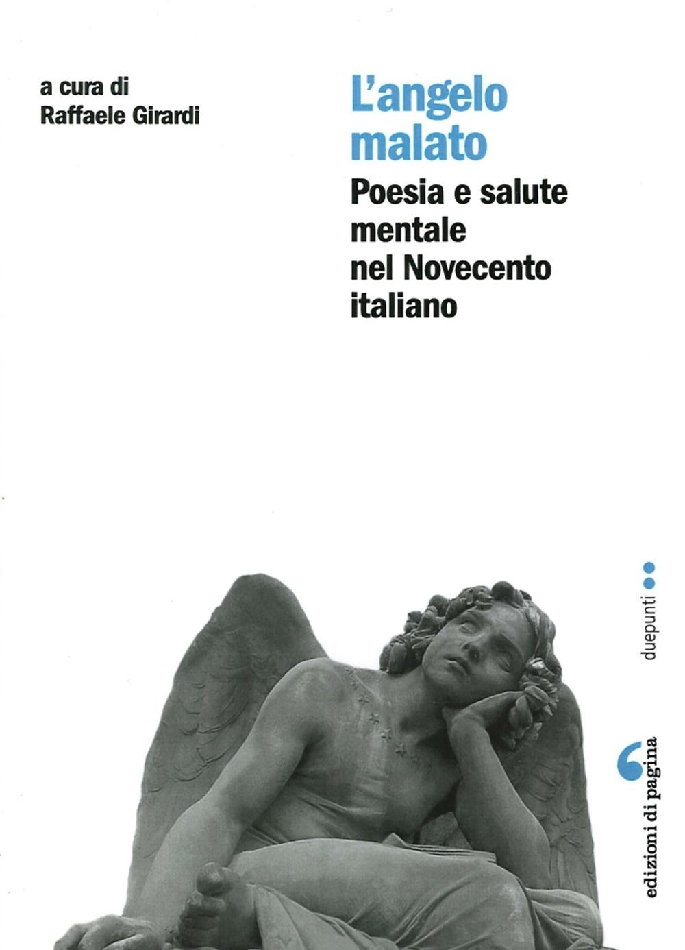 L'Angelo Malato. Poesia e Salute Mentale nel Novecento Italiano.
