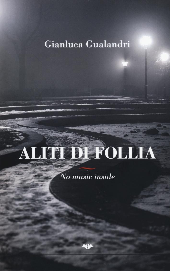 Aliti di follia. No music inside.