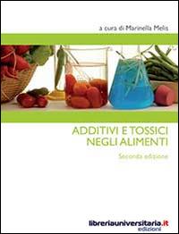 Additivi e Tossici negli Alimenti.