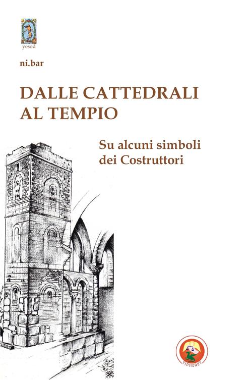 Dalle cattedrali al tempio. Su alcuni simboli dei costruttori