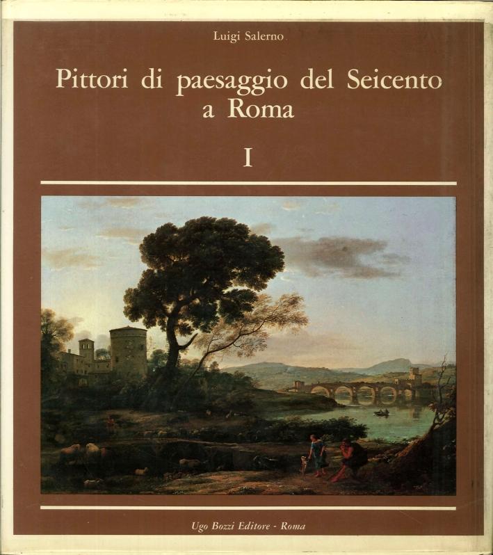 Pittori di Paesaggio del Seicento a Roma. Landscape Painters of the Seventheenth Century in Rome. Volume I. [Opera incompleta].