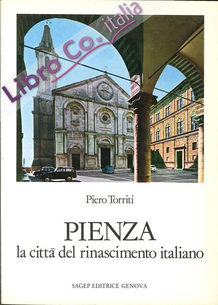 Pienza. La Città del Rinascimento Italiano. (Seconda Edizione Rinnovata).