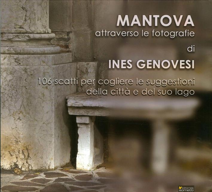 Mantova Attraverso le Fotografie di Ines Genovesi