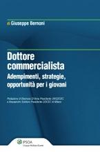 Dottore Commercialista. Adempimenti, strategie, opportunità per i giovani