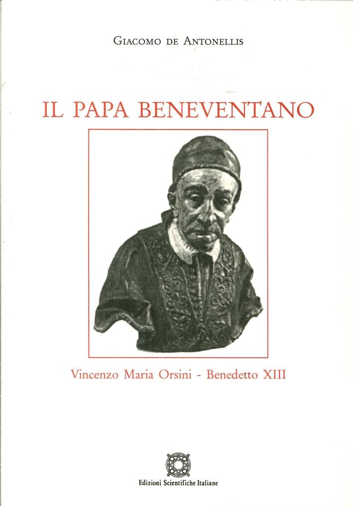 Il Papa Beneventano. Vincenzo Maria Orsini, Benedetto XIII