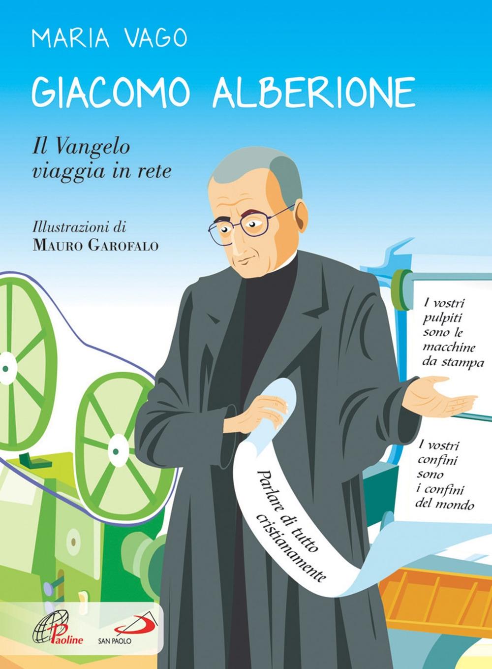 Giacomo Alberione. Il Vangelo Viaggia in Rete