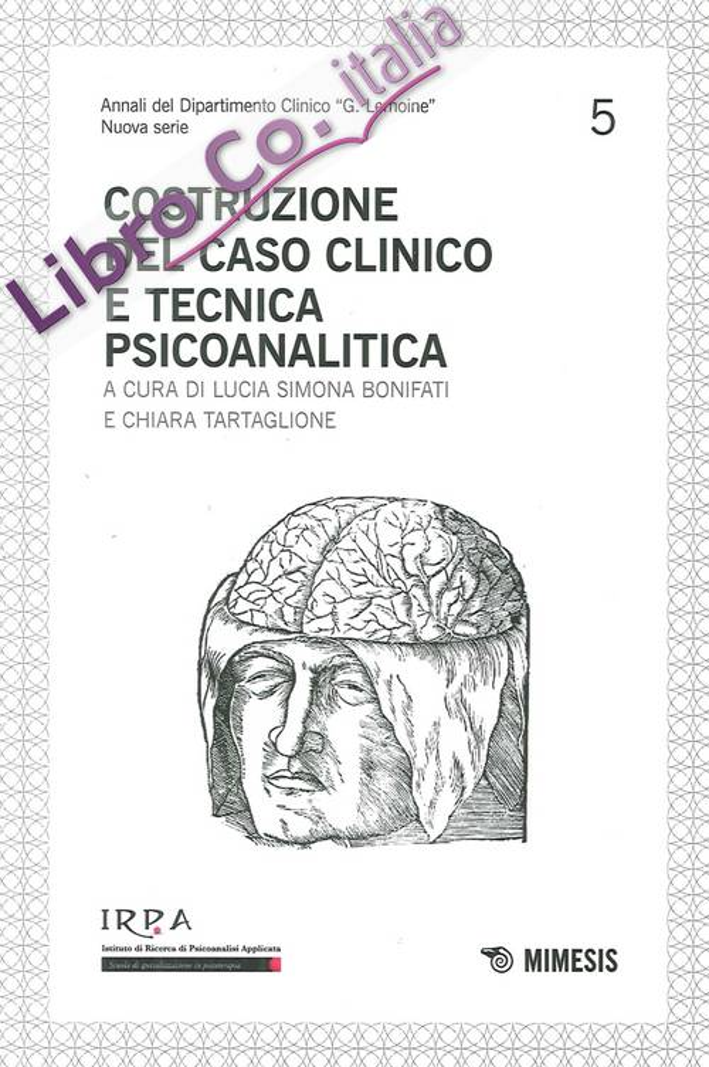 Costruzione del Caso Clinico e Tecnica Psicoanalitica. Irpa