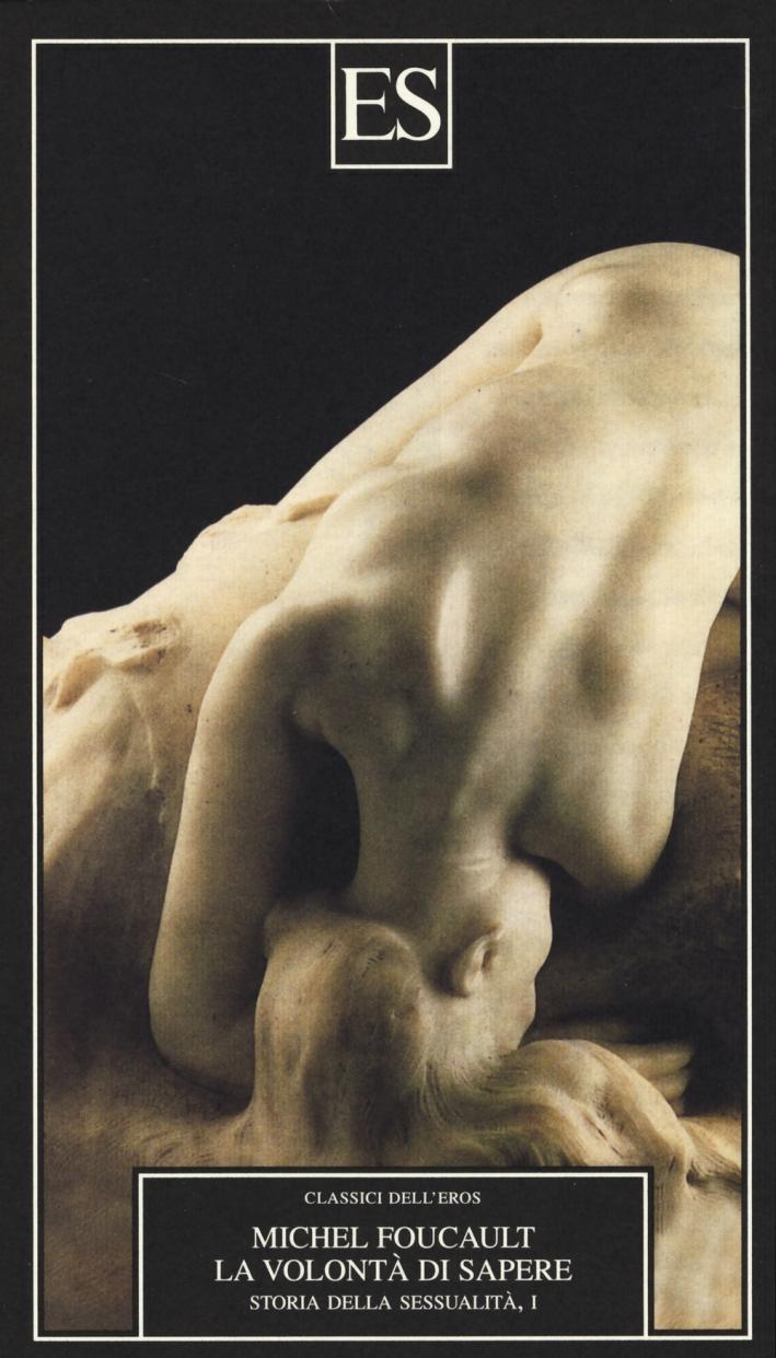 Storia della sessualità. Vol. 1: La volontà di sapere