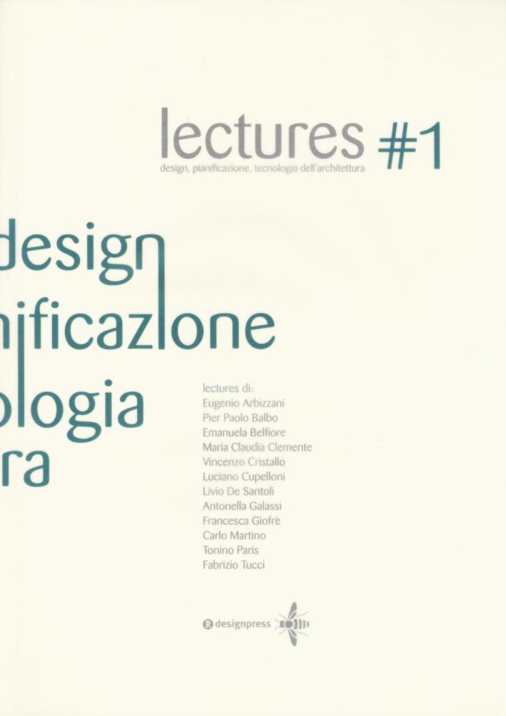 Lectures. Design, pianificazione, tecnologia dell'architettura. Vol. 1