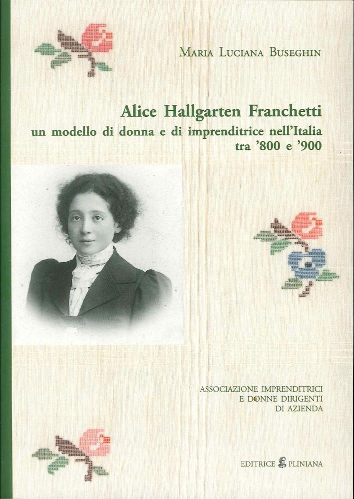 Alice Hallgarten Franchetti un modello di donna e di imprenditrice nell'Italia tra '800 e '900