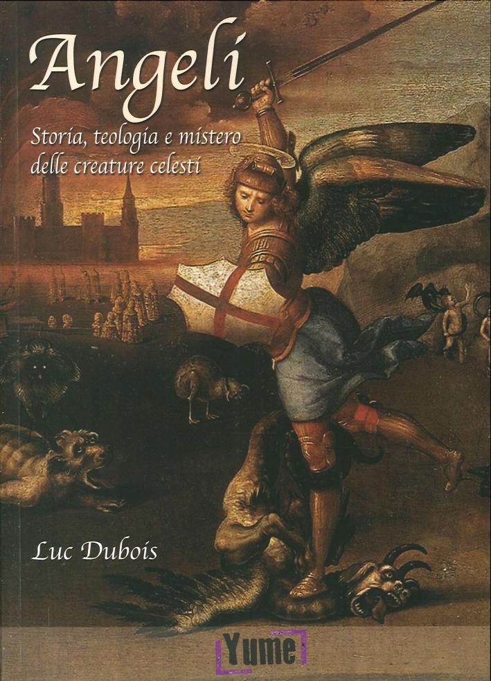 Angeli. Storia, teologia e mistero delle creature celesti