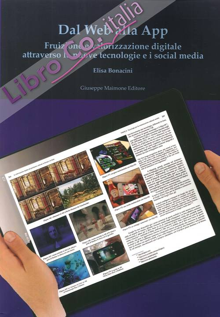Dal Web alla App. Fruizione e Volorizzazione Digitale Attraverso le Nuove Tecnologie e i Social Media