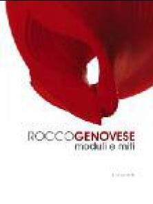 Rocco Genovese. Moduli e miti
