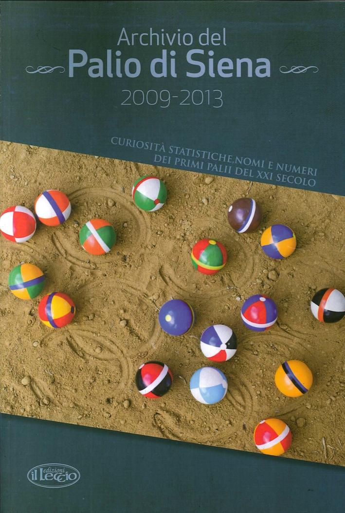 Archivio del Palio di Siena 2008-2013. Curiosità Statistiche, Nomi e Numeri dei Primi Palii del XXI Secolo