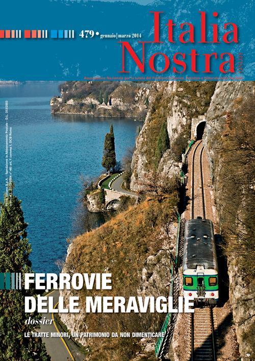 Italia nostra (2014). Vol. 479: Ferrovie delle meraviglie
