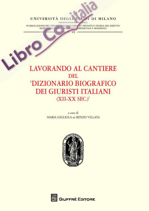 Lavorando al cantiere del «Dizionario biografico dei giuristi italiani (XII-XX sec.)»