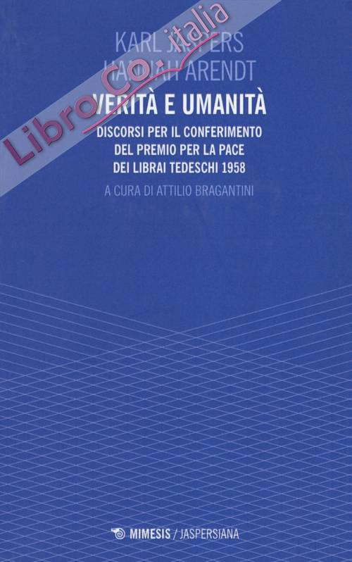 Verità e Umanità. Discorsi per il Conferimento del Premio per la Pace dei Librai Tedeschi 1958