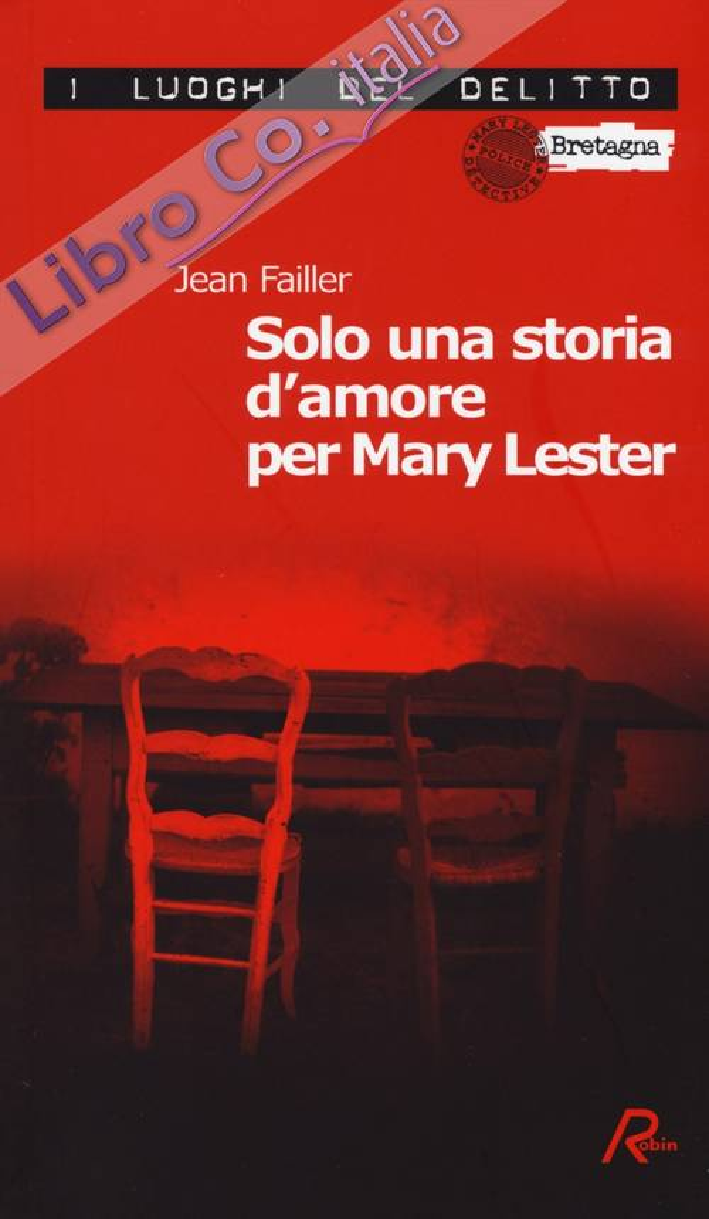 Solo una storia d'amore per Mary Lester. Le inchieste di Mary Lester. Vol. 26